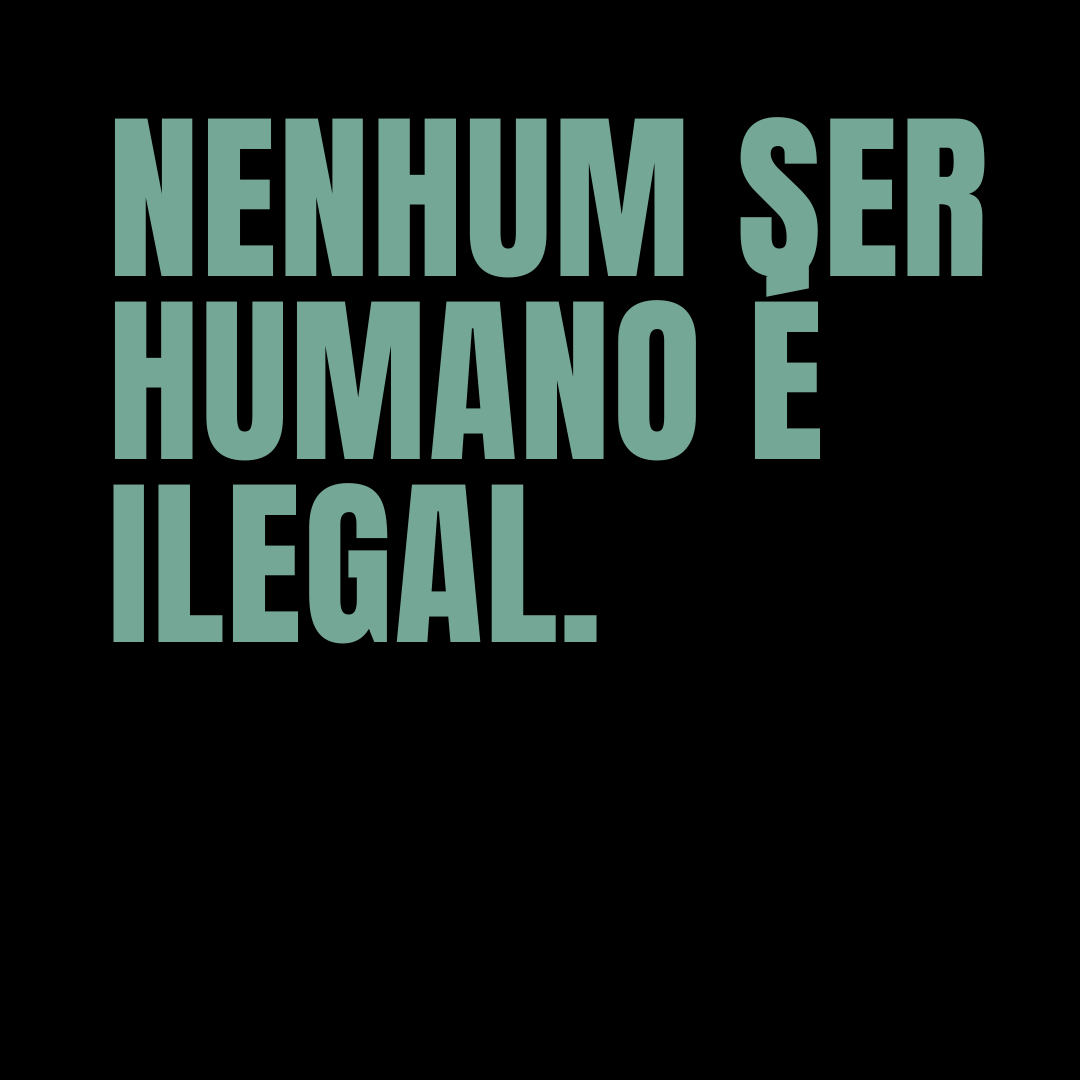 nenhum ser humano é ilegal, The Exploding Head, Portuguese quote